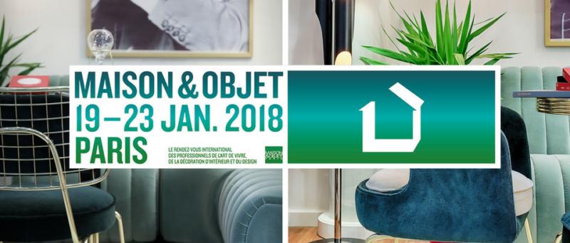 Maisons et objets 2018 : LE moment phares de l'année 2018 !